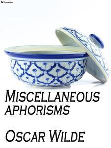 Miscellaneous aphorisms