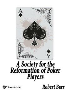 Asociety for the reformation of poker players
