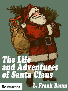Thelife and adventures of Santa Claus