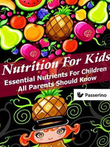 Nutrition for kids. Essential nutrients for children all parents should know