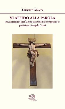 Vi affido alla Parola. Evangeli festivi dellanno B secondo il rito ambrosiano.pdf
