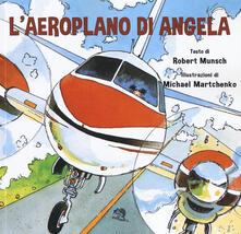 Antondemarirreguera.es L' aeroplano di Angela. Ediz. a colori Image