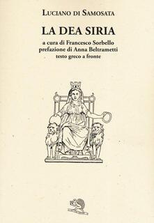 La dea Siria. Testo greco a fronte.pdf