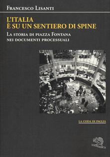 L Italia è su un sentiero di spine. La storia di piazza Fontana nei documenti processuali.pdf