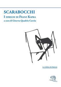 Libro Scarabocchi. I disegni di Franz Kafka Franz Kafka