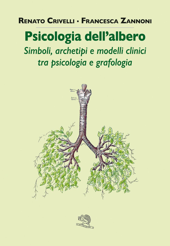 Image of Psicologia dell'albero. Simboli, archetipi e modelli clinici tra psicologia e grafologia