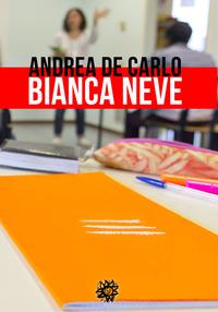 Bianca neve - De Carlo, Andrea D. - wuz.it