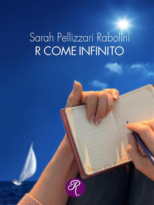 R come infinito - Sarah Pellizzari Rabolini - ebook
