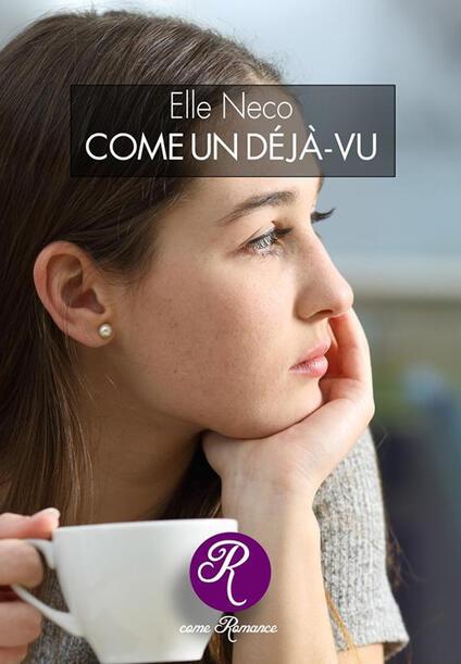 Come un déjà-vu - Elle Neco - ebook