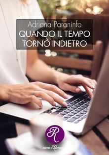 Quando il tempo tornò indietro - Adriana Paraninfo - ebook