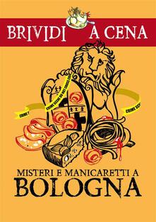 Misteri e manicaretti a Bologna - Simone Metalli - ebook
