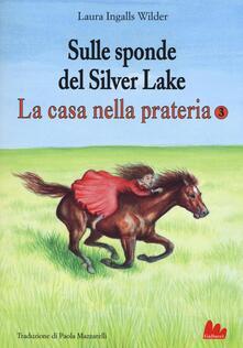 Daddyswing.es Sulle sponde del Silver Lake. La casa nella prateria. Ediz. illustrata. Vol. 3 Image