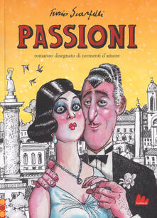 Grandtoureventi.it Passioni. Romanzo disegnato di tormenti d'amore Image