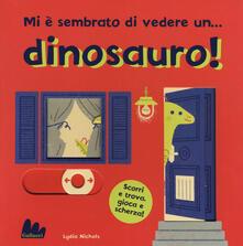 Camfeed.it Mi è sembrato di vedere un... dinosauro! Ediz. a colori Image