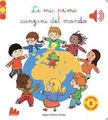 Milanospringparade.it Le mie prime canzoni del mondo. Libro sonoro. Ediz. a colori Image