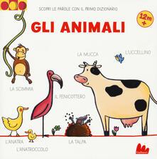 Gli animali. Scopri le parole con il primo dizionario. Ediz. a colori.pdf