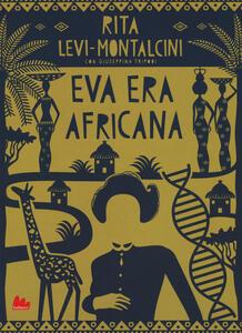 Eva era africana - Rita Levi-Montalcini,Giuseppina Tripodi - copertina