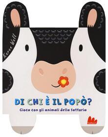Di chi è il popò? Gioca con gli animali della fattoria. Ediz. a colori.pdf