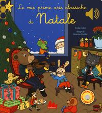 Le Le mie prime arie classiche di Natale. Libro sonoro. Ediz. a colori