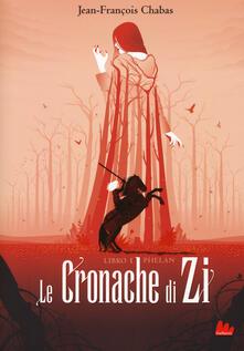 Recuperandoiltempo.it Phelan. Le cronache di Zi. Vol. 1 Image