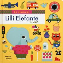 Vitalitart.it La storia di Lilli elefante in città. Ediz. a colori Image