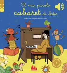 Camfeed.it Il mio piccolo cabaret di Satie. Libro sonoro. Ediz. a colori Image