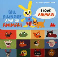 Bill Bilingue ama gli animali. Ediz. a colori.pdf