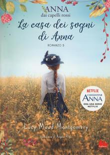 La casa dei sogni di Anna. Anna dai capelli rossi. Vol. 5 - Lucy Maud Montgomery - copertina