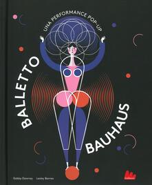 Capturtokyoedition.it Balletto Bauhaus. Una performance pop-up. Ediz. a colori Image
