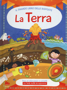 La terra. Il grande libro delle risposte. Ediz. a colori.pdf