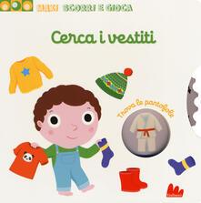 Cerca i vestiti. Maxi scorri e gioca. Ediz. a colori.pdf