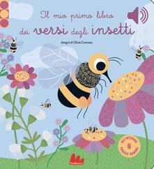 Criticalwinenotav.it Il mio primo libro dei versi degli insetti. Libro sonoro. Ediz. a colori Image
