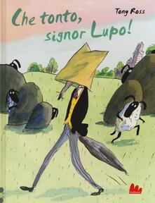 Milanospringparade.it Che tonto, signor Lupo! Ediz. a colori Image