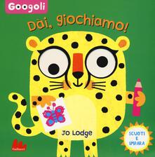 Dai, giochiamo! Googoli. Scuoti e impara. Ediz. a colori.pdf