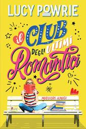 Copertina  Il club degli ultimi romantici : migliori amici
