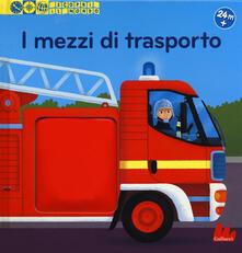 Radiospeed.it I mezzi di trasporto. Scopri il mondo. Ediz. a colori Image