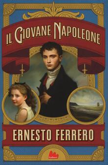 Il giovane Napoleone - Ernesto Ferrero - copertina