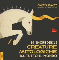 15 incredibili creature mitologiche da tutto il mondo. Ediz. a colori - Davey Owen - wuz.it