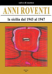 Anni roventi. La Sicilia dal 1943 al 1947.pdf