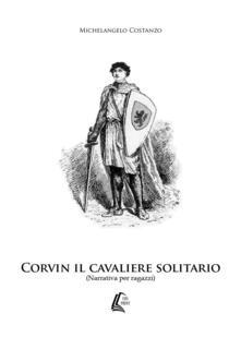 Capturtokyoedition.it Corvin il cavaliere solitario Image