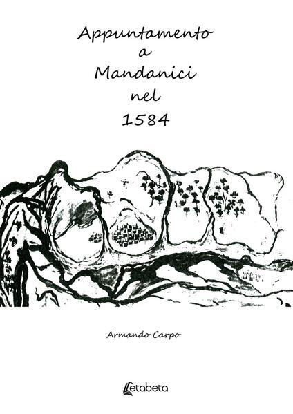 Appuntamento a Mandanici nel 1584 - Armando Carpo - copertina