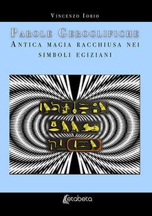 Antondemarirreguera.es Parole geroglifiche. Antica magia racchiusa nei simboli egiziani Image