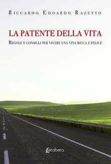 La patente della vita. Regole e consigli per vivere una vita ricca e felice.pdf