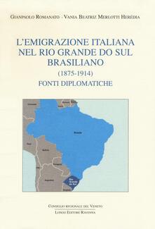 L emigrazione italiana nel Rio Grande do Sul brasiliano (1875-1914). Fonti diplomatiche.pdf
