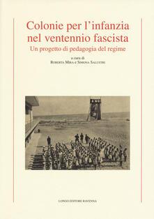 Colonie per linfanzia nel ventennio fascista. Un progetto di pedagogia del regime.pdf