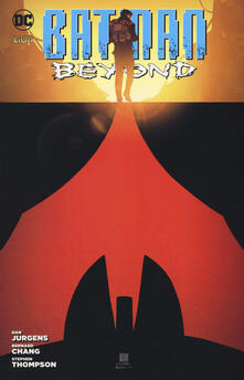 Batman beyond. Vol. 4 - Dan Jurgens,Bernard Chang,Stephen Thompson - copertina