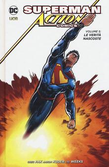 Superman. Action comics  . Vol. 5: verità nascoste, Le. - Greg Pak,Aaron Kuder,Lee Weeks - copertina