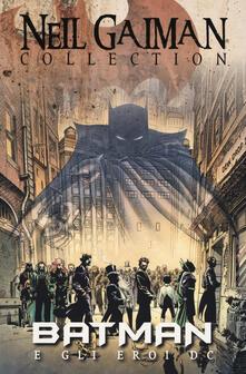 Voluntariadobaleares2014.es Batman e gli eroi DC. Neil Gaiman collection Image