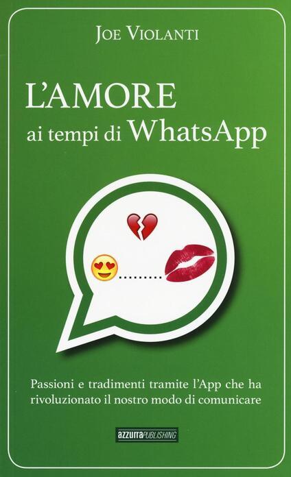 L' amore ai tempi di whatsapp - Joe Violanti - copertina