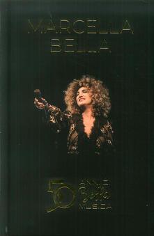 50 anni di Bella musica - Libro + CD Audio di Marcella Bella
